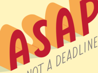 asap is not a deadline