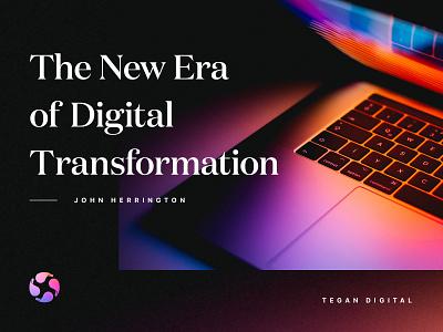 The New Era of Digital Transformation studio tegan blog transformation digital agency web design computer