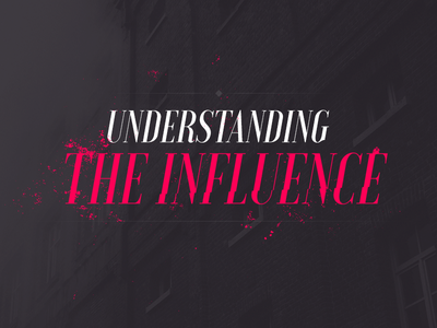 The Influence serif type splatter grunge violence