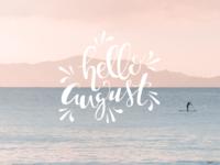 Hello August!
