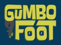 Gumbo foot!