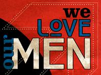 We Love Our Men