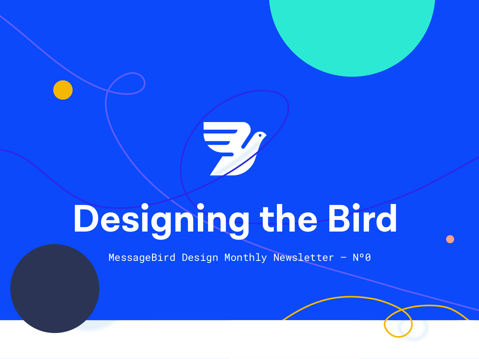 Designing the Bird Nº0 lines bird flat  design illustration circles studio email monthly blue newsletter design messagebird
