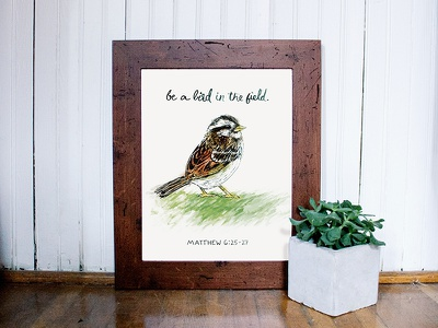"""Be A Bird In The Field"" Art Print verse cursive watercolor sketch ink illustration bird sparrow"