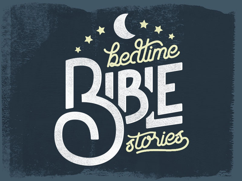 Bedtime Bible Stories Type Lock Up moon stars typography stories night kids church bible