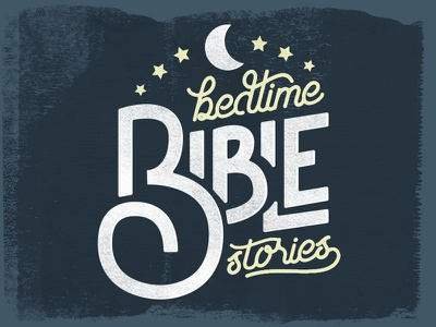 Bedtime Bible Stories Type Lock Up moon stars typography stories night kids church bible
