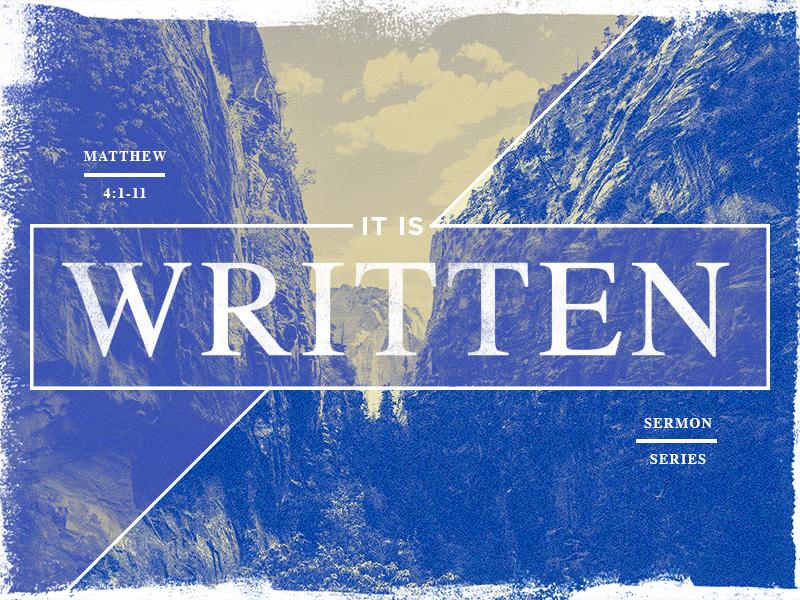 Sermon Series: It Is Written   Matthew 4:1-11 mountain temptation desert church matthew bible screen print duotone sermon