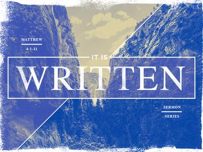 Sermon Series: It Is Written   Matthew 4:1-11
