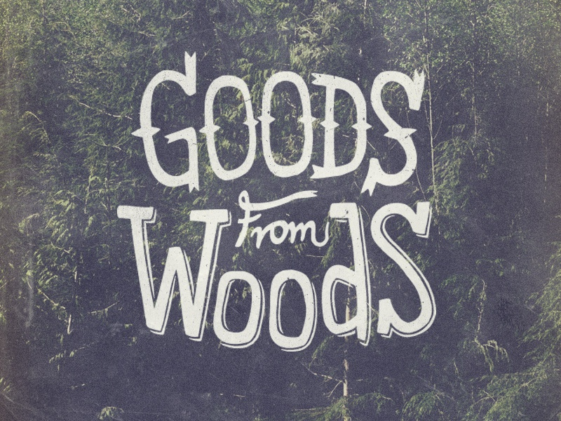 Goods from Woods typography lettering type hand made typo