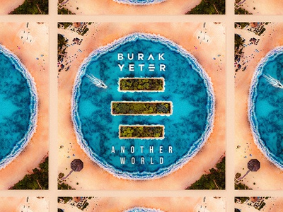 Burak Yeter / Another World