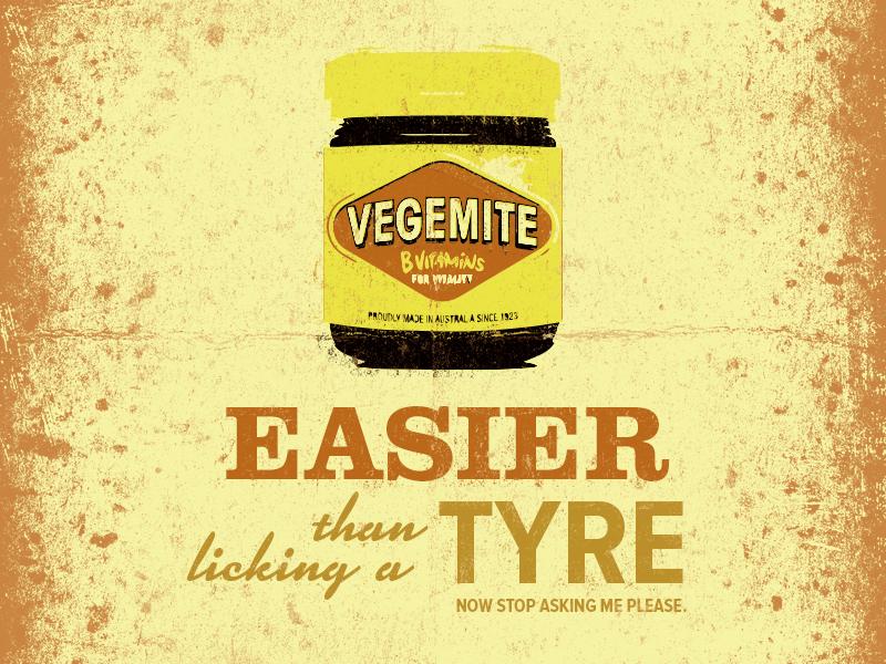 Vegemite - I suppose it's easier than licking a tyre? stop asking nasty jar vector grunge disgusting marmite vegemite