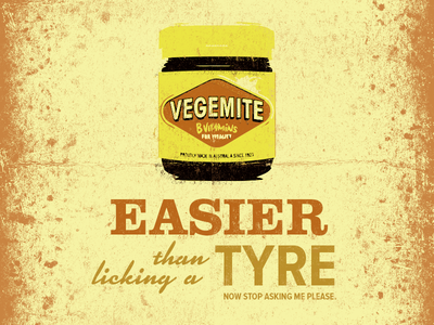 Vegemite - I suppose it's easier than licking a tyre? stop asking nasty jar vector grunge disgusting marmite vegemite