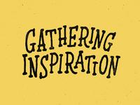 Gathering Inspiration