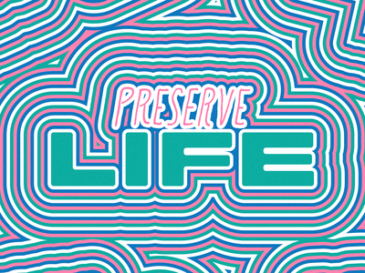 Preserve Life quote the daily typography hope civil liberties preservation preserve life preserve life coronavirus covid-19