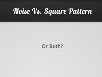 Noise Vs. Square Pattern. - Or both?