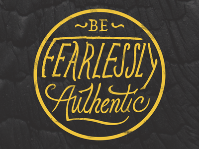 Be Fearlessly Authentic illustration lettering type brand drawing typography