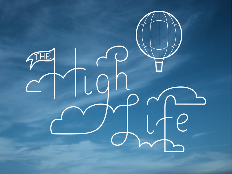 The High Life illustration vector lettering type typography