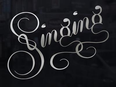 Singing (Krulletter) krulletter calligrapy lettering