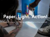 Paper. Light. Action! Workshop