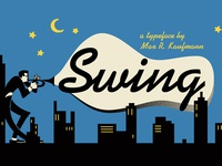 Swing - a typeface by Max R. Kaufmann