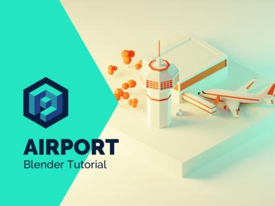 Airport Tutorial in Blender 2.8