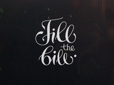 Fill the bill lettering type typography custom calligraphy logo