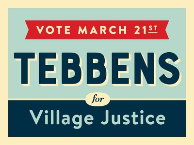 Tebbens Yard Sign collateral justice vote politics yard sign