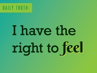 I have the right to feel - Daily Truth