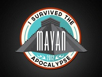 I Survived the Mayan Apocalypse Badge