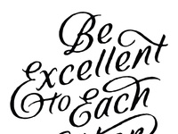 be excellent by simon walker dribbble
