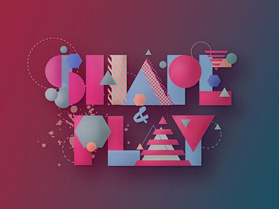 Shape & Play photoshop illustrator concept design typography vector design branding concept artwork illustration