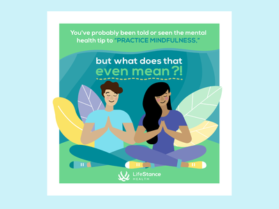LifeStance Health Instagram Post - Practice Mindfulness corporate instagram adobe illustrator cc digital design design illustration illustrator adobe illustrator corporate social social media mental health design mental health mental health awareness