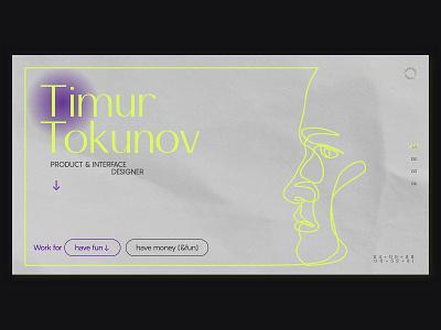 Timur Tokunov — Portfolio css animation animation css js product design interface design neon typogaphy illustration development design website portfolio