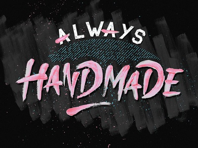 // typographye Always Handmade //