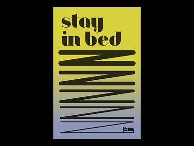 Stay in Bed z gradient typography art typography typographic poster typographic type sleepy sleep posters poster design poster art poster illustrator illustration graphic design design bed artwork art