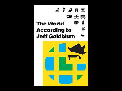 The World According to Jeff Goldblum typography posters poster design poster national geographic natgeo jeff goldblum iconography icon design helvetica now helvetica graphic design goldblum geometric fanart fan art disney design art