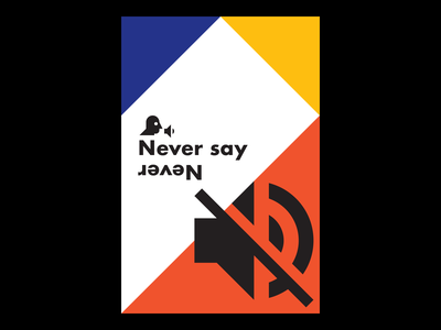 Never Say Never typography type posters poster design poster never say never illustrator illustration iconography icon design graphic design geometry geometric futura design concept artwork art