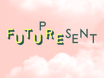 Future Present Typography clouds present future typography