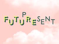 Future Present Typography