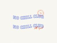 No Chill Club