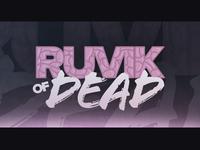 Ruvik of Dead