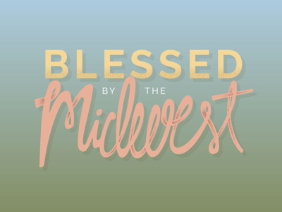 Blessed by the Midwest united states ohio indiana adobe capture illustrator travel location handlettering illustration type hand lettering texture midwest