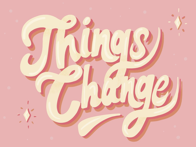 Things Change hand lettering type typography digital drawing procreate 70s retro lyrics music american aquarium hand drawn lettering handlettering