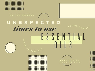 Unexpected Times To Use Essential Oils illustration vector geometric typography