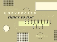 Unexpected Times To Use Essential Oils