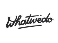 whatwedo: custom script lettering logotype