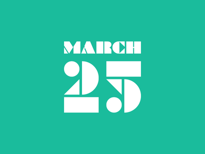 March 25 datetypography number typography march mar twenty-five 25