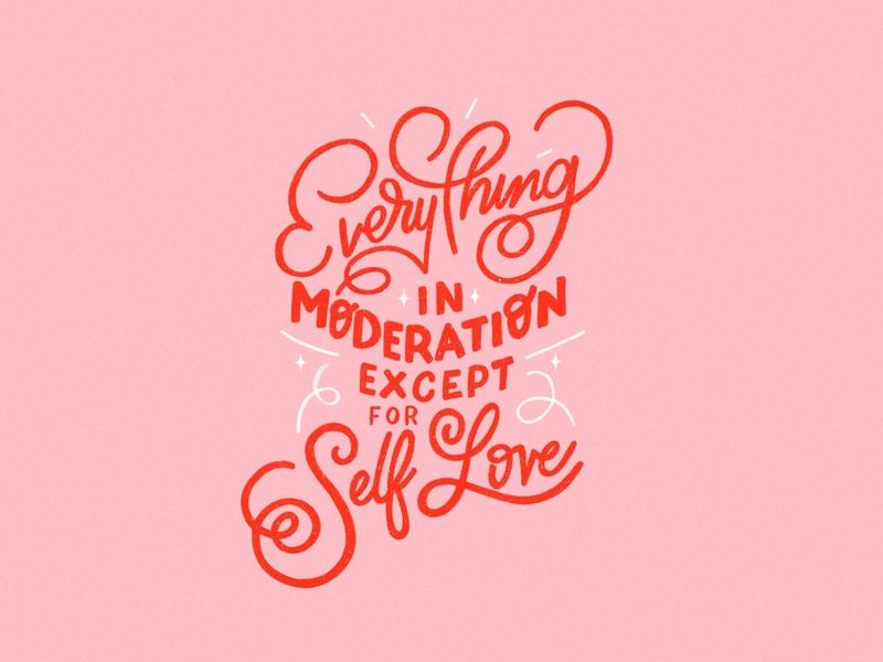 Everything in Moderation Except Self Love valentine valentines day valentines script calligraphy love self love everything in moderation hand lettered lettering hand lettering flat typography type ipad pro procreate graphic design design flat illustration illustration