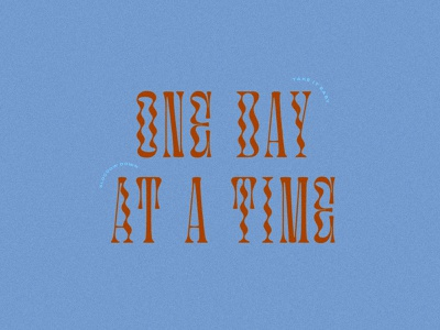 One Day At A Time inspo quote positive day by day glassure letters squiggle take it easy slow down patience one day at a time covid19 covid graphic design typography art typography type