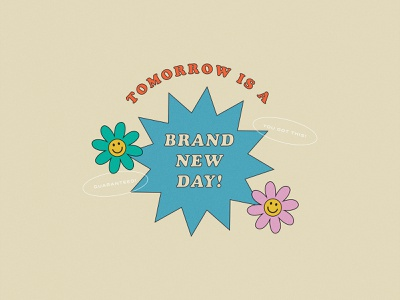 Tomorrow Is A Brand New Day positive quote happy advertising grainy tomorrow flat illustration illustration cooper quote positive new day brand new day smiley flowers shapes vintage typography type grain texture